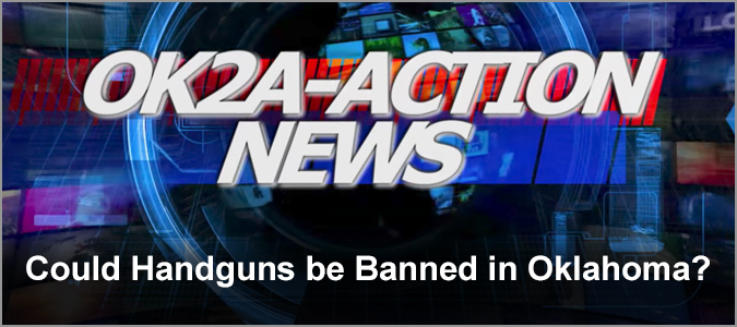 Could Handguns be Banned in Oklahoma?
