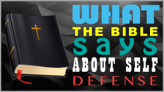What the Bible Says About Self-Defense